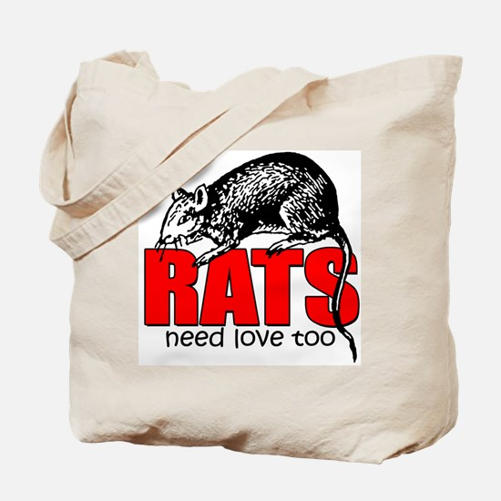 """Rats Need Love Too"" Tote Bag"