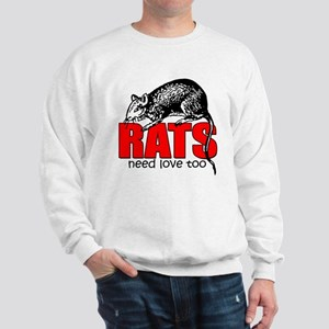 """Rats Need Love Too"" Sweatshirt"