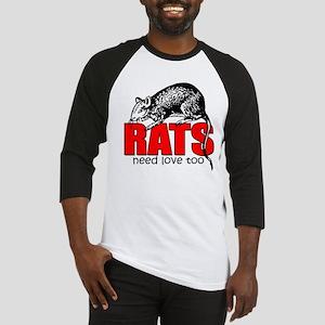 """Rats Need Love Too"" Baseball Jersey"