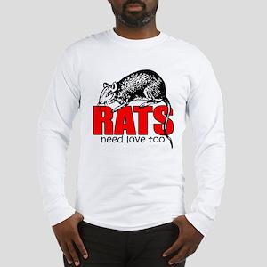 """Rats Need Love Too"" Long Sleeve T-Shirt"