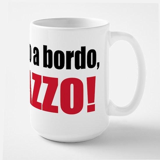 Vada a bordo, cazzo Large Mug