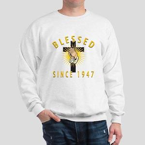 Blessed Since 1947 Sweatshirt