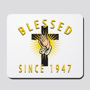 Blessed Since 1947 Mousepad