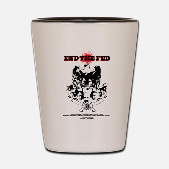 End the Fed Shot Glass