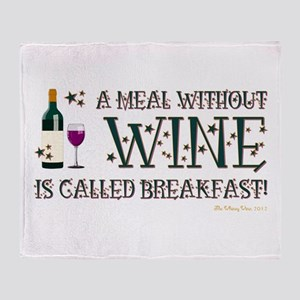 A MEAL WITHOUT WINE... Throw Blanket