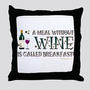 A MEAL WITHOUT WINE... Throw Pillow