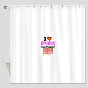 I LOVE PORK RISSOLES! Shower Curtain
