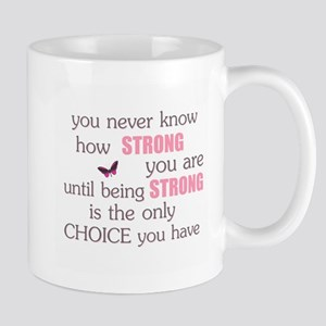 Never Know How Strong Mug