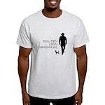 Real Men Own Chihuahuas Light T-Shirt