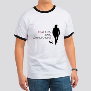 Real Men Own Chihuahuas Ringer T