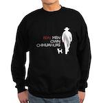 Real Men Own Chihuahuas Sweatshirt (dark)