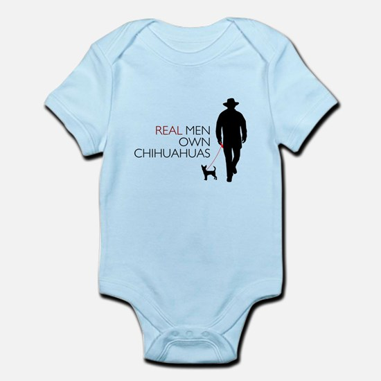Real Men Own Chihuahuas Infant Bodysuit