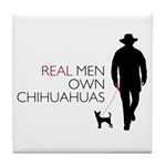 Real Men Own Chihuahuas Tile Coaster