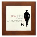 Real Men Own Chihuahuas Framed Tile