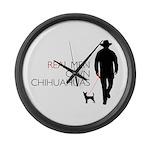 Real Men Own Chihuahuas Large Wall Clock