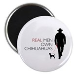 Real Men Own Chihuahuas Magnet