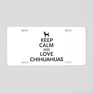Keep Calm Chihuahuas Aluminum License Plate