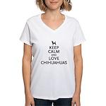 Keep Calm Chihuahuas Women's V-Neck T-Shirt