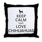Keep Calm Chihuahuas Throw Pillow