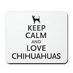 Keep Calm Chihuahuas Mousepad