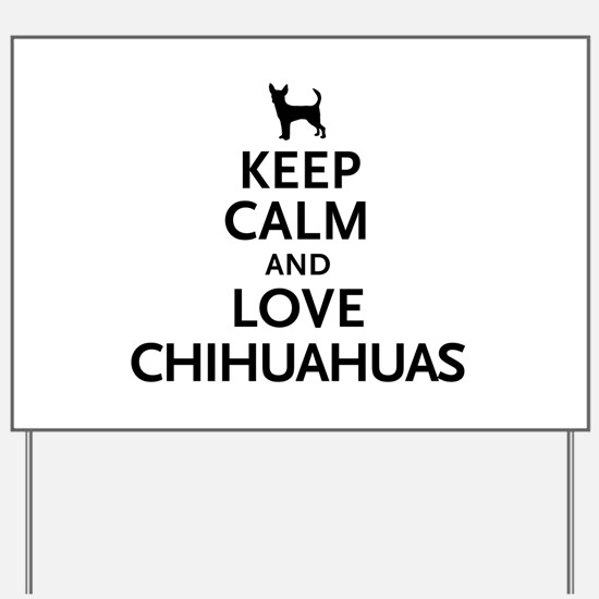 Keep Calm Chihuahuas Yard Sign
