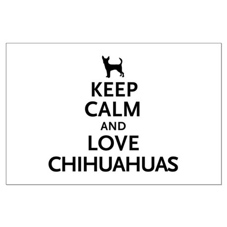 Keep Calm Chihuahuas Large Poster