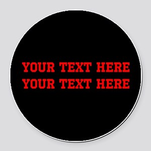Your 2 Lines of Text in Red on Bl Round Car Magnet