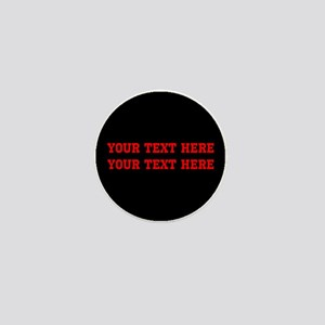 Your 2 Lines of Text in Red on Black B Mini Button