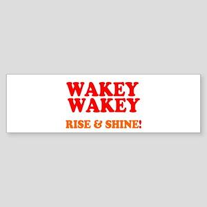 WAKEY WAKEY - RISE SHINE! Bumper Sticker