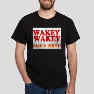 WAKEY WAKEY - RISE SHINE! T-Shirt