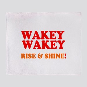 WAKEY WAKEY - RISE SHINE! Throw Blanket