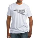 I Awesome Sauce You Fitted T-Shirt