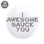 """I Awesome Sauce You 3.5"""" Button (10 pack)"""
