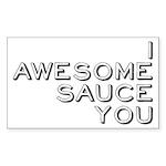 I Awesome Sauce You Sticker (Rectangle)