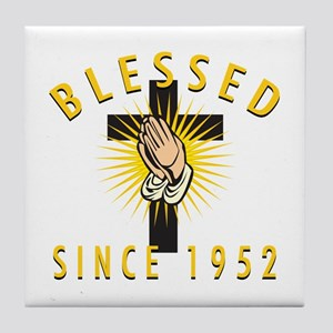 Blessed Since 1952 Tile Coaster