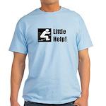 Little Help Here! Light T-Shirt