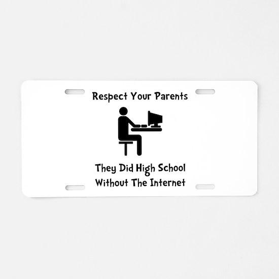 Respect Parents Internet Aluminum License Plate