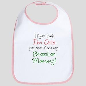 Think I'm Cute Brazilian Mom Bib