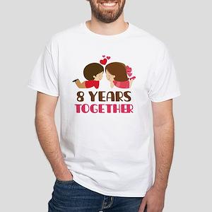 8 Years Together Anniversary White T-Shirt