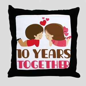 10 Years Together Anniversary Throw Pillow