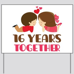 16 Years Together Anniversary Yard Sign