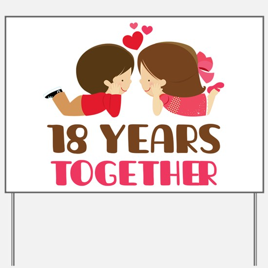 18 Years Together Anniversary Yard Sign