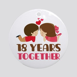 18 Years Together Anniversary Ornament (Round)