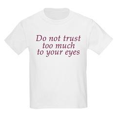 Do Not Trust Eyes Kids T-Shirt