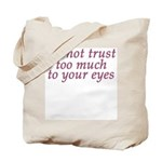 Do Not Trust Eyes Tote Bag