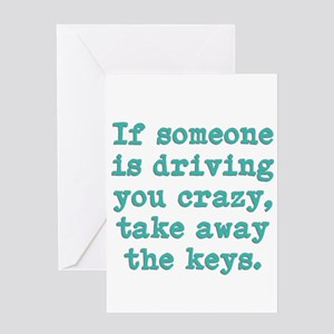 If Someone Is Driving You Cra Greeting Card