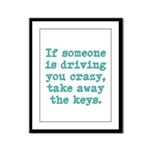 If Someone Is Driving You Cra Framed Panel Print