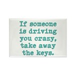 If Someone Is Driving You Cra Rectangle Magnet