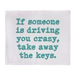 If Someone Is Driving You Cra Throw Blanket
