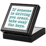 If Someone Is Driving You Cra Keepsake Box